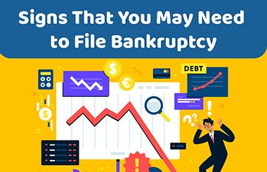 Signs That You May Need to File Bankruptcy [Infographic]
